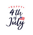 4 july independence day usa lettering vector image