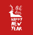 new year text quote typography deer vector image vector image