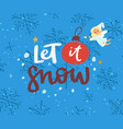 let it snow background with snowflakes and fairy vector image vector image