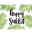 happy sukkot hand drawn lettering text with frame vector image vector image
