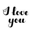 inspirational lettering i love you black color vector image vector image