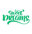 sweet dreams text hand written lettering vector image