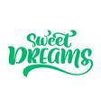 Sweet dreams text hand written lettering