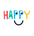 happy slogan and smile face vector image