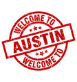 welcome to austin red stamp vector image vector image