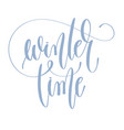 winter time - handwritten lettering text vector image vector image