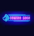 colorful coming soon neon sign with megaphone vector image vector image