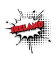 Comic text Ireland sound effects pop art vector image