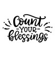 count your blessing phrase isolated on white vector image vector image