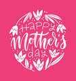 happy mother s day - squate lettering greeting vector image
