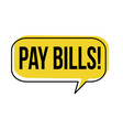 pay bills speech bubble vector image