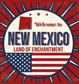 welcome to new mexico vintage grunge poster vector image vector image