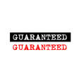 guaranteed rubber stamp badge with typewriter set vector image