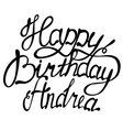 Happy birthday andrea name lettering