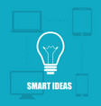 blue background smart ideas from the device vector image vector image