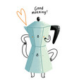 good morning cute cartoon coffee pot vector image