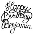 happy birthday benjamin name lettering vector image vector image