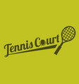 typography tennis court vector image