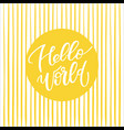 hello world lettering phrase vector image