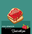 toast with jam halloween menu vector image