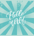 hello world lettering phrase vector image