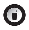 round black white button - glass with straw icon vector image vector image