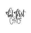 but first coffee hand lettering inscription vector image
