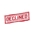 declined stamp sign vector image vector image