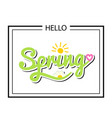 hello spring postcard in a black frame isolated on vector image