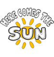 here comes sun on white background vector image