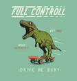 cheerful tyrannosaur rides on skateboard vector image
