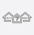 concept of choice between buying and renting vector image vector image