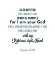 biblical phrase from isaiah 4110 so do not fear vector image vector image