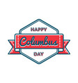 happy columbus day greeting emblem vector image