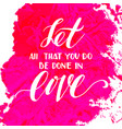 let all that you do be done in love vector image