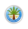 100 natural palm oil badge or icon isolated vector image