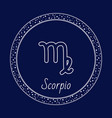 scorpio astrology sign zodiac symbol in circle vector image