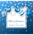 christmas and new year background with blue vector image vector image