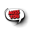 Comic text miss you sound effects pop art vector image