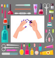 female hands with manicure and sharp tools set vector image vector image