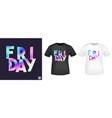 friday t shirt print vector image vector image