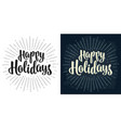 happy holidays lettering calligraphy lettering vector image vector image