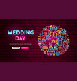 wedding day neon banner design vector image vector image