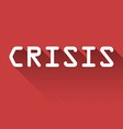 Crisis vector image