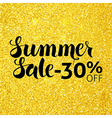 Summer Sale 30 Off Lettering over Gold Glitter vector image vector image