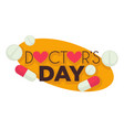 doctors day professional holiday medical worker vector image vector image