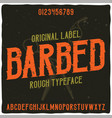 original label typeface named barbed vector image vector image