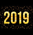 2019 golden numbers with confetti vector image vector image