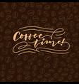 coffee time 1 vintage hand lettering typography vector image vector image
