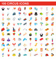 100 circus icons set isometric 3d style vector image vector image